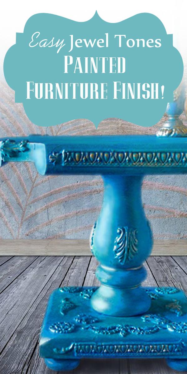 Jewel Tones Painted Furniture Finish Feature